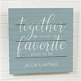 Together Is... Personalized Wooden Slat Sign- 12' x 12