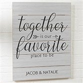 Together Is...Personalized Wooden Slat Sign- 16