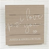 P.S. I Love You Personalized Wooden Slat Sign- 12