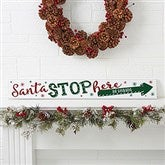 Santa Stop Here! Personalized Wooden Sign - 19476