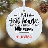 1 Sided It Takes A Big Heart Personalized Teacher Ornament- Small - 19501-1S