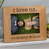 I Love Us Engraved Wood Picture Frame- 5 x 7 - 20286-M