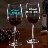 I Drink Because... Personalized 19 1/4oz. Red Wine Glass - 20496-RN