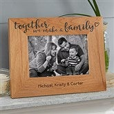 Together We Make A Family Personalized Printed Picture Frame- 4 x 6 - 20727-S