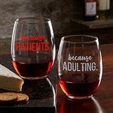 I Drink Because... Personalized Co-Worker 21oz. Stemless Wine Glass - 20777-SN