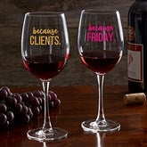 I Drink Because... Personalized Co-Worker 19 1/4oz. Red Wine Glass - 20777-RN