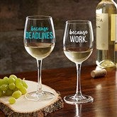I Drink Because... Personalized Co-Worker 12oz. White Wine Glass - 20777-WN
