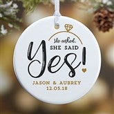 1-Sided He Asked, She Said Yes! Personalized Ornament- Small - 21714-1S