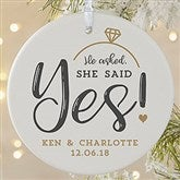 1-Sided He Asked, She Said Yes! Personalized Ornament- Large - 21714-1L
