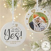 2-Sided He Asked, She Said Yes! Personalized Ornament- Large - 21714-2L