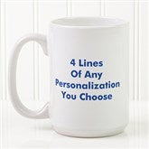 You Name It Personalized Coffee Mug 15oz.- White - 2514-L