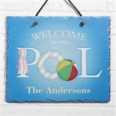 Welcome To Our Pool© Personalized Slate Plaque - 3977