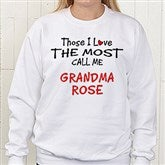 Those I Love The Most Sweatshirt - 4746-S