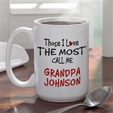 Those I Love The Most Coffee Mug- 15 oz. - 4746-L