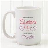 My Sister, My Friend Personalized Coffee Mug 15 oz.- White - 5513-L