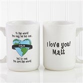 You Are My World Coffee Mug - 6073-CM