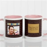 Just For Him Personalized Photo Coffee Mug 11 oz.- Pink - 7004-P