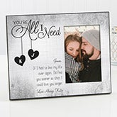 Personalized Romantic Picture Frames - You're All I Need - 16575