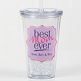 Best. Mom. Ever. Personalized Acrylic Insulated Tumbler - 16764