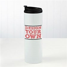 Design Your Own Personalized 16oz. Travel Tumbler - 16980