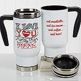 I Love You More Than... Personalized Commuter Travel Mug - 17279