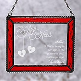 Personalized Glass Suncatcher - You're All I Need - 17995
