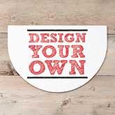 Design Your Own Custom Half Round Doormat - 18115