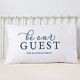 Personalized Pillowcases - Be Our Guest - 19331