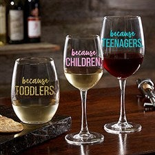 I Drink Because Personalized Wine Glasses - 20496