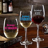Personalized Teacher Wine Glass - I Drink Because - 20776