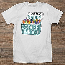 There's No One Cooler - Personalized Clothes - 21398
