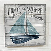 Home Is Where The Boat Is Personalized Signs - 21901