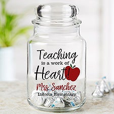 Teaching Is A Work Of Heart Personalized Candy Jar - 22240