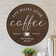 Life Begins After Coffee Personalized Round Wood Sign - 22397