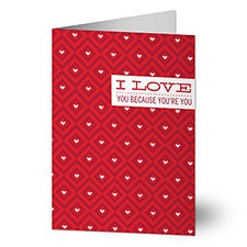 I Love You Because You're You Personalized Greeting Cards - 22893