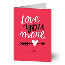 Love You More Personalized Greeting Cards
