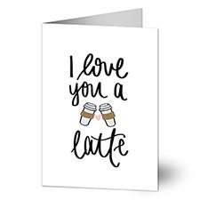 I Love You A Latte Personalized Greeting Cards - 22925