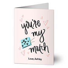 You're My Match Personalized Greeting Cards - 22927