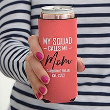 My Squad Calls Me Personalized Skinny Can Cooler - 26730