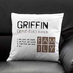 Personalized Throw Pillows - Definition Of Our Family - 13544