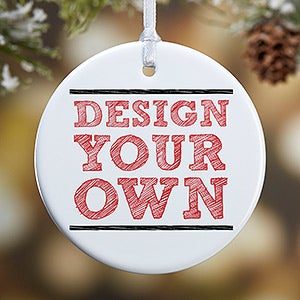 Design Your Own Custom Christmas Ornaments - 13956