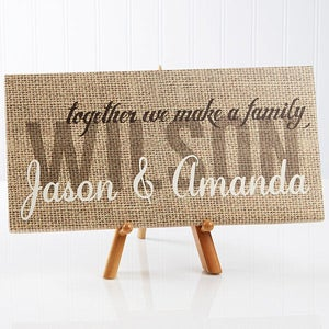 Personalized Burlap Canvas Art Print - Together We Make A Family - 14673