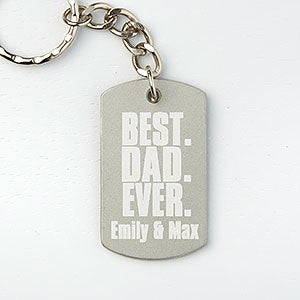 Personalized Dog Tag Keychain - Best. Dad. Ever. - 15694
