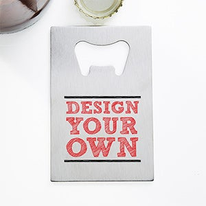 design your own personalized credit card size bottle opener. Black Bedroom Furniture Sets. Home Design Ideas
