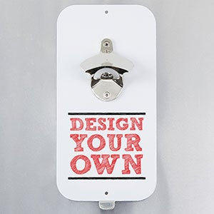 design your own personalized magnetic bottle opener. Black Bedroom Furniture Sets. Home Design Ideas