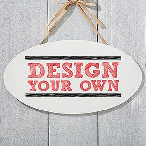 Design Your Own Custom Oval Wood Sign  - 16442