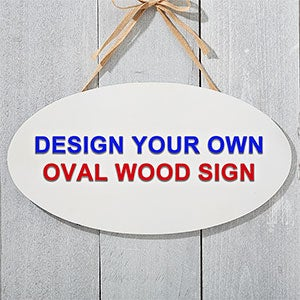 Design Your Own Custom Oval Wood Sign Design Your Own