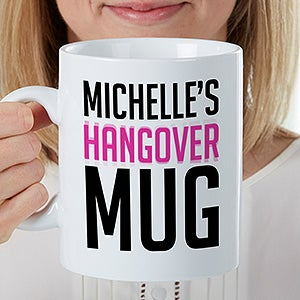Personalized XL Coffee Mug - My Hangover Mug - 16958