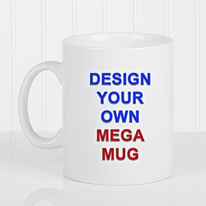 Design Your Own Personalized Xl Coffee Mug Design Your Own