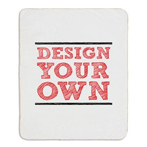 Design Your Own Personalized Sherpa Blanket - 17196